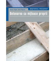 Betonarea cu mijloace proprii, Editura Casa