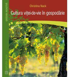Cultura vitei de vie in gospodarie, Editura Casa
