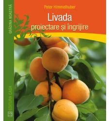 Livada - proiectare si ingrijire, Editura Casa