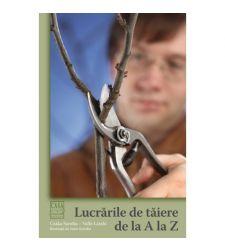 Lucrarile de taiere de la A la Z, Editura Casa