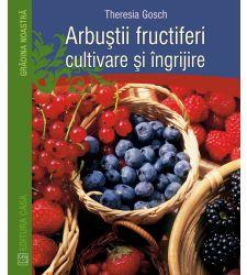 Arbustii fructiferi - cultivare si ingrijire, Editura Casa