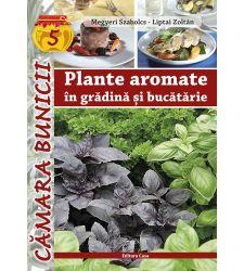 Plante aromate in gradina si bucatarie, Editura Casa