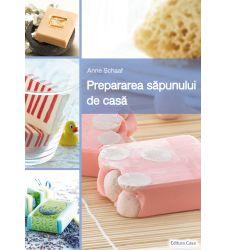 Prepararea sapunului de casa, Editura Casa