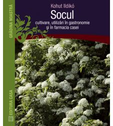 Socul: cultivare, utilizare in gastronomie si in farmacia casei, Editura Casa
