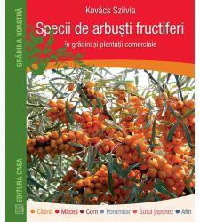 Specii de arbusti fructiferi in gradini si plantatii comerciale, Editura Casa